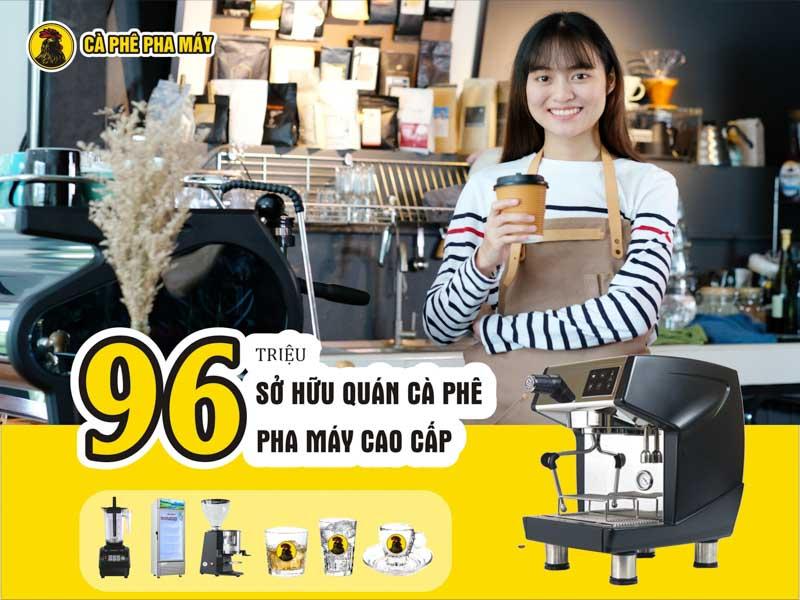 Quán cà phê pha máy trọn gói từ A-Z