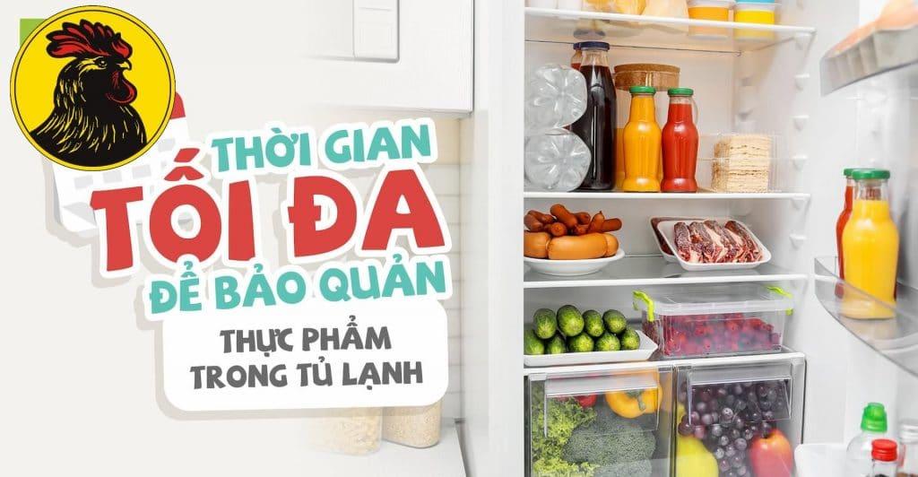 Thời gian bảo quản, cách sắp xếp thực phẩm trong tủ lạnh